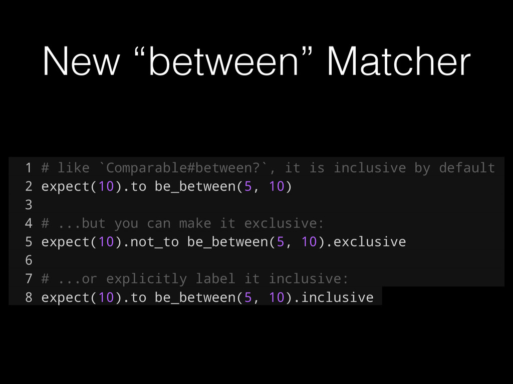 "New ""between"" Matcher 1 # like `Comparable#betw..."