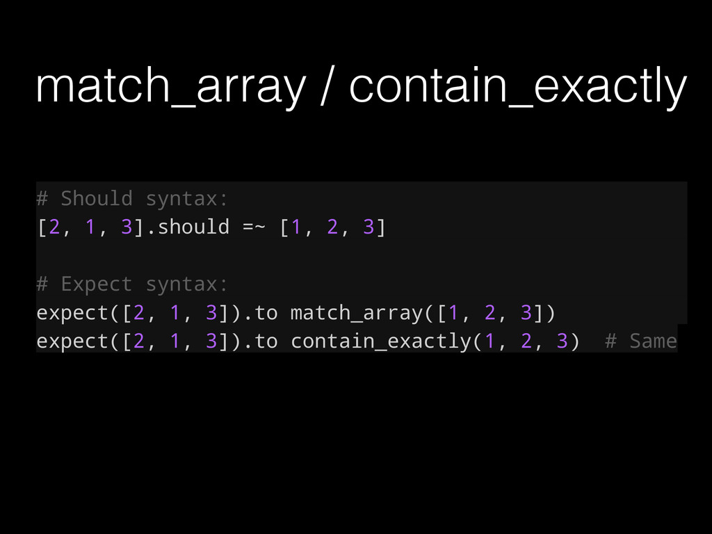 match_array / contain_exactly # Should syntax: ...