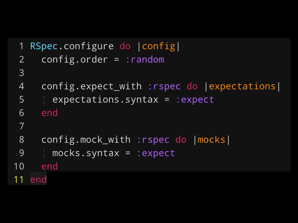 1 RSpec.configure do |config| 2 config.order = ...