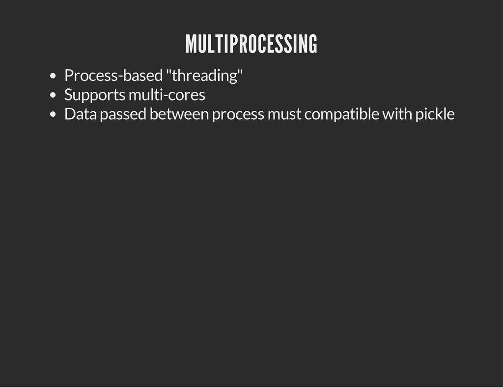 "MULTIPROCESSING Process-based ""threading"" Suppo..."