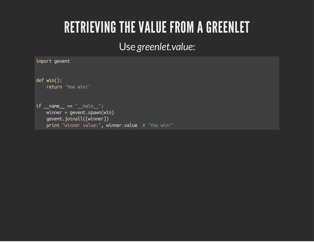 RETRIEVING THE VALUE FROM A GREENLET Use greenl...