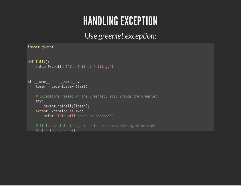 HANDLING EXCEPTION Use greenlet.exception: impo...