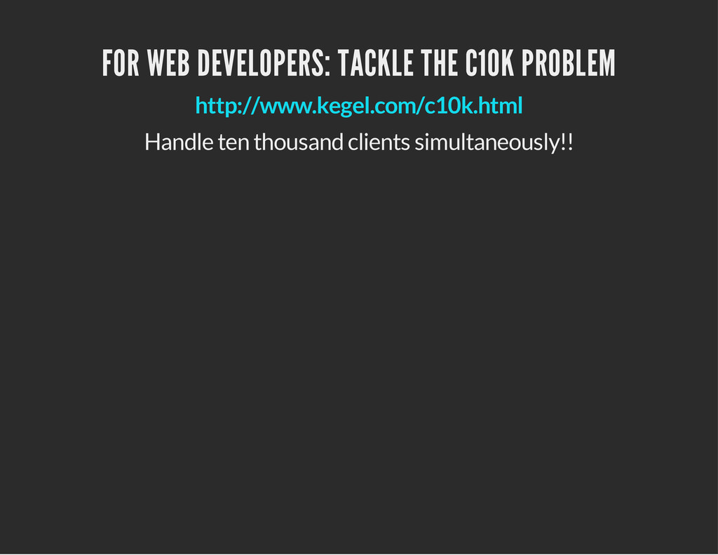 FOR WEB DEVELOPERS: TACKLE THE C10K PROBLEM htt...