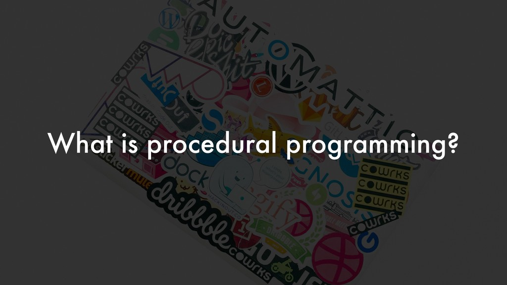 What is procedural programming?