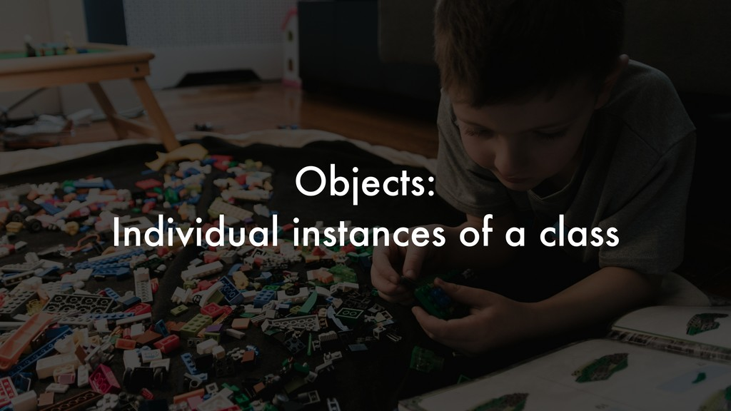 Objects: Individual instances of a class