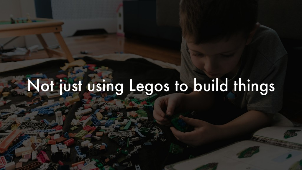 Not just using Legos to build things