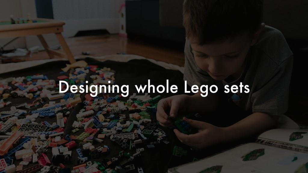 Designing whole Lego sets