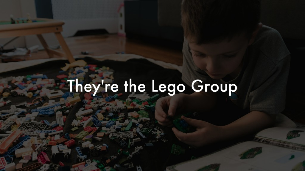 They're the Lego Group