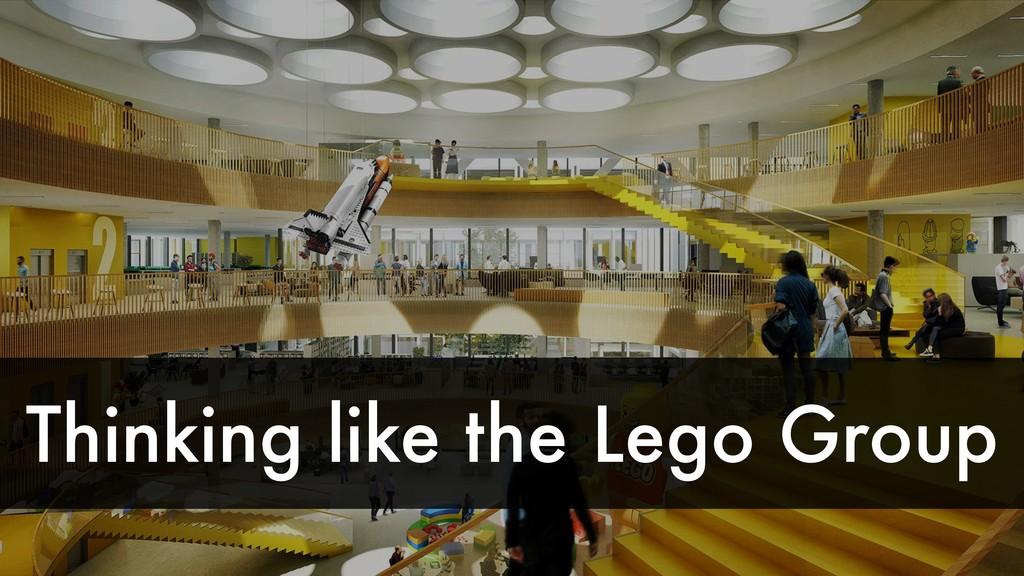 Thinking like the Lego Group