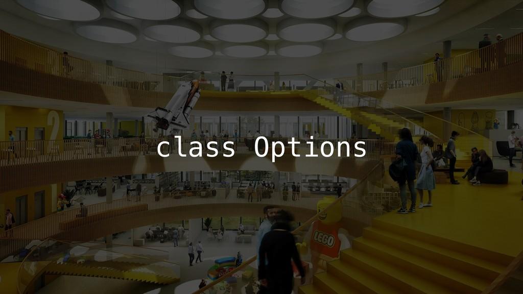 class Options