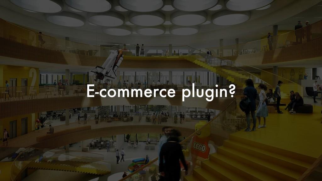 E-commerce plugin?