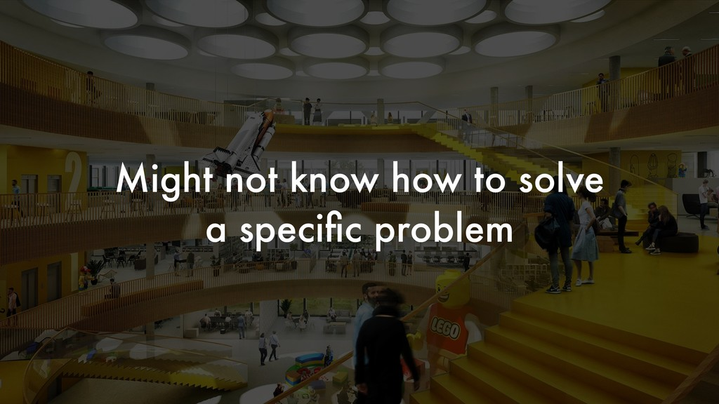 Might not know how to solve a specific problem
