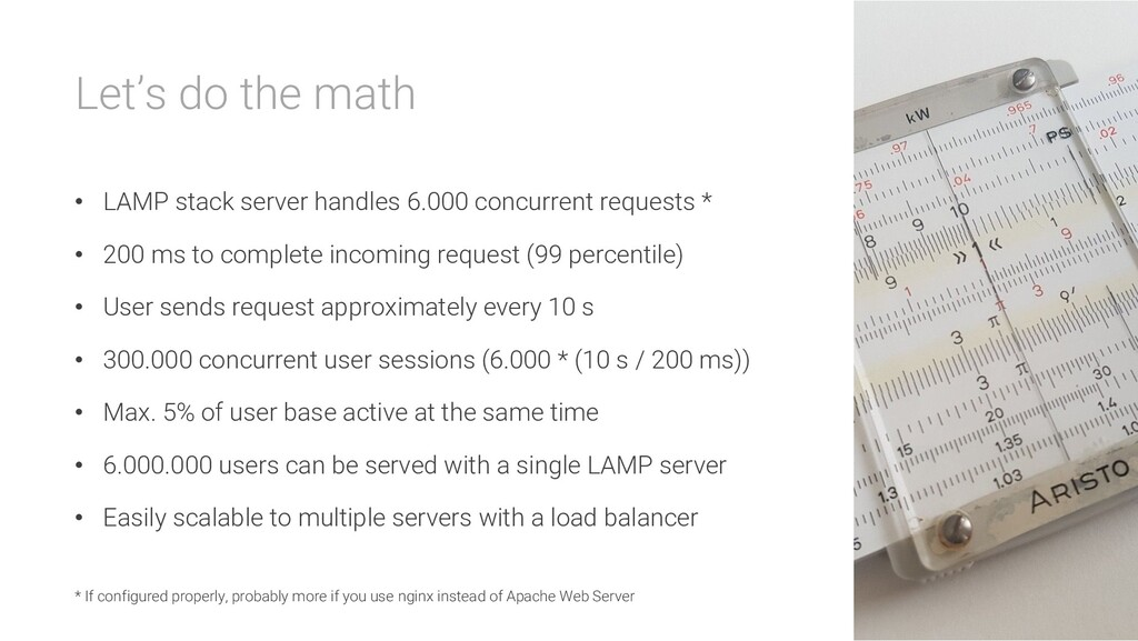 Let's do the math • LAMP stack server handles 6...