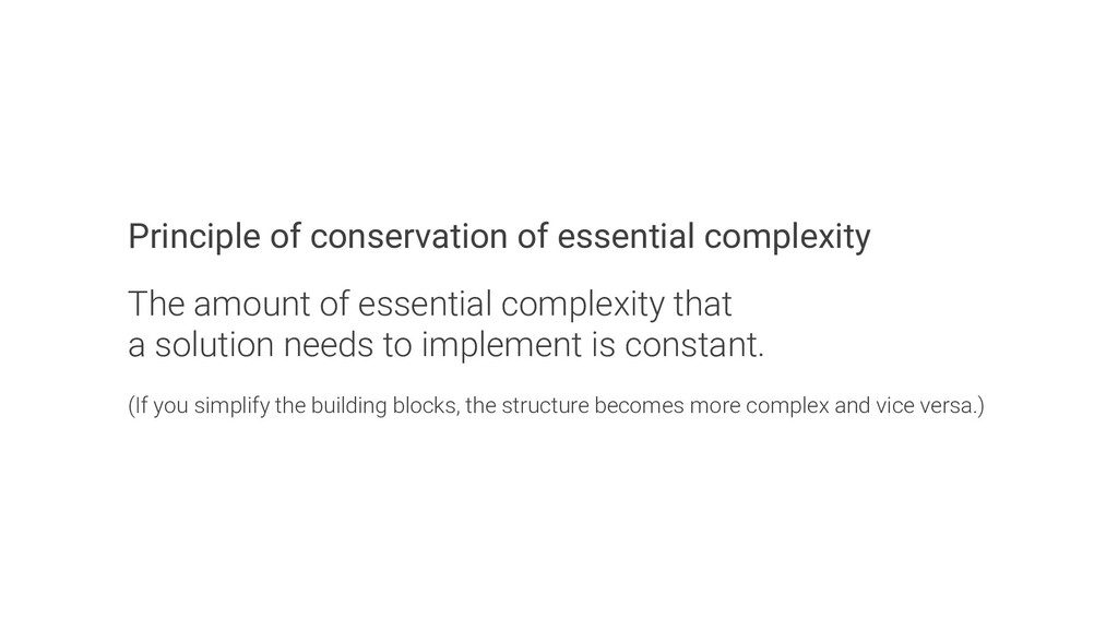 Principle of conservation of essential complexi...