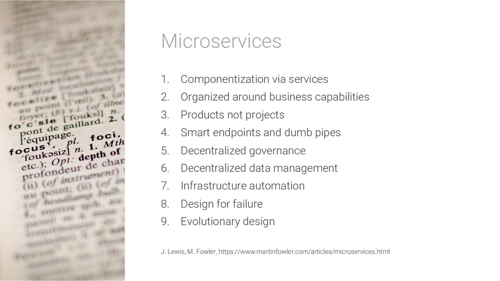 Microservices 1. Componentization via services ...