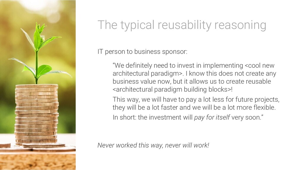 The typical reusability reasoning IT person to ...