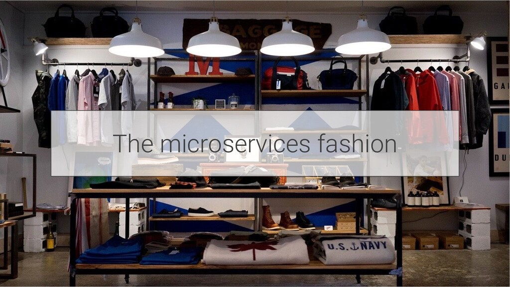 The microservices fashion