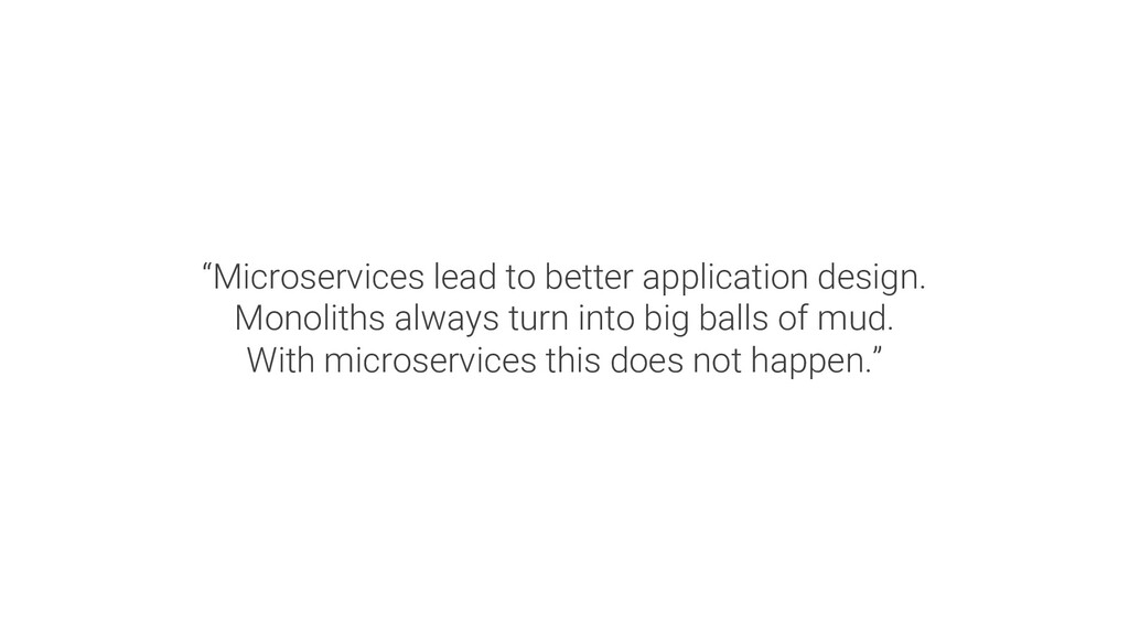 """""""Microservices lead to better application desig..."""