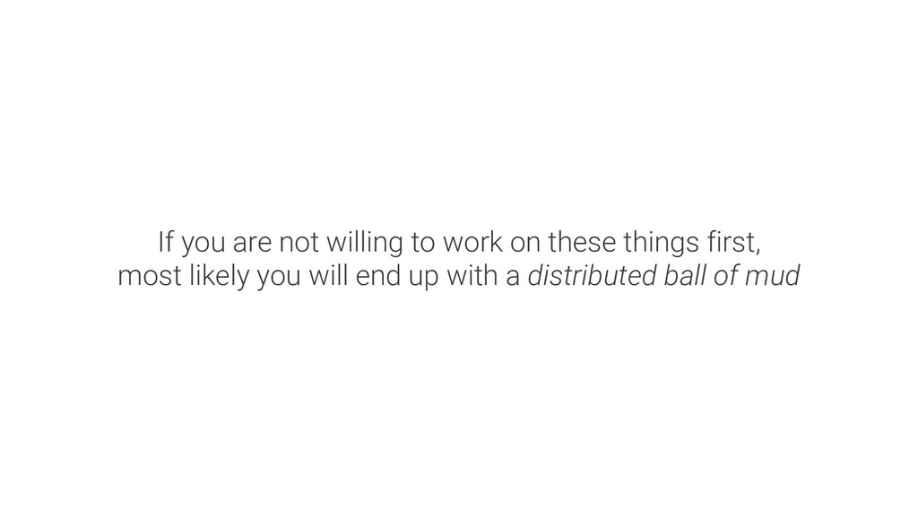 If you are not willing to work on these things ...
