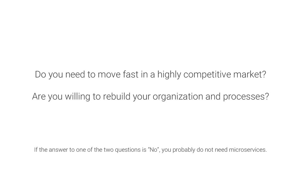 Do you need to move fast in a highly competitiv...