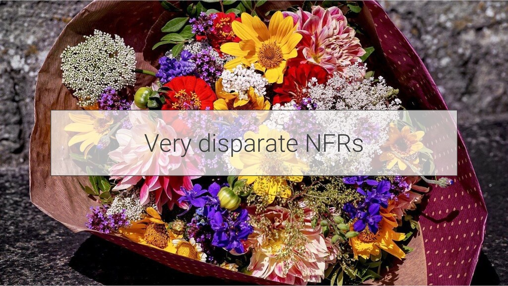 Very disparate NFRs