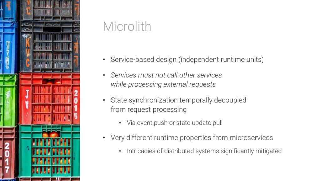 Microlith • Service-based design (independent r...