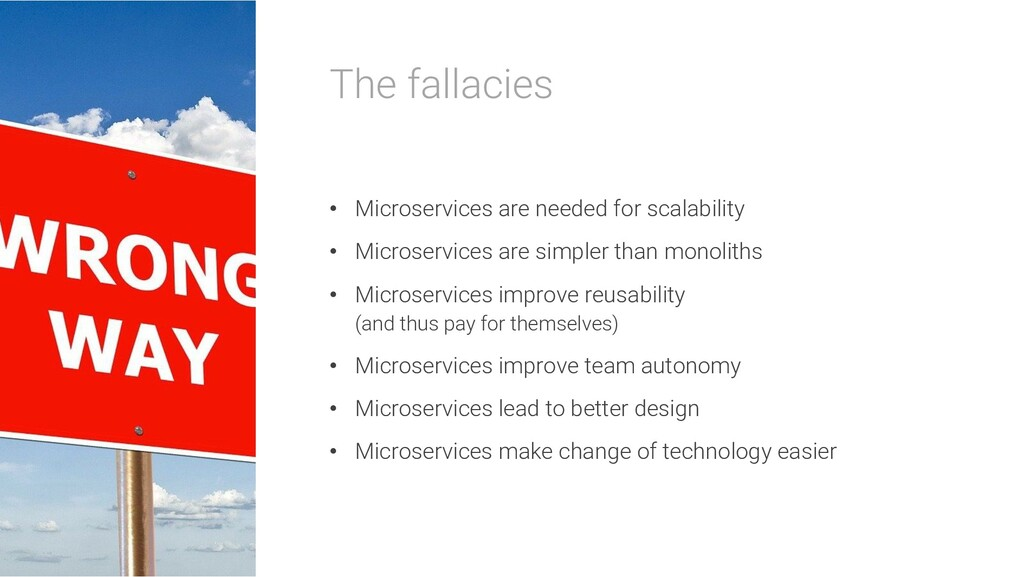 The fallacies • Microservices are needed for sc...