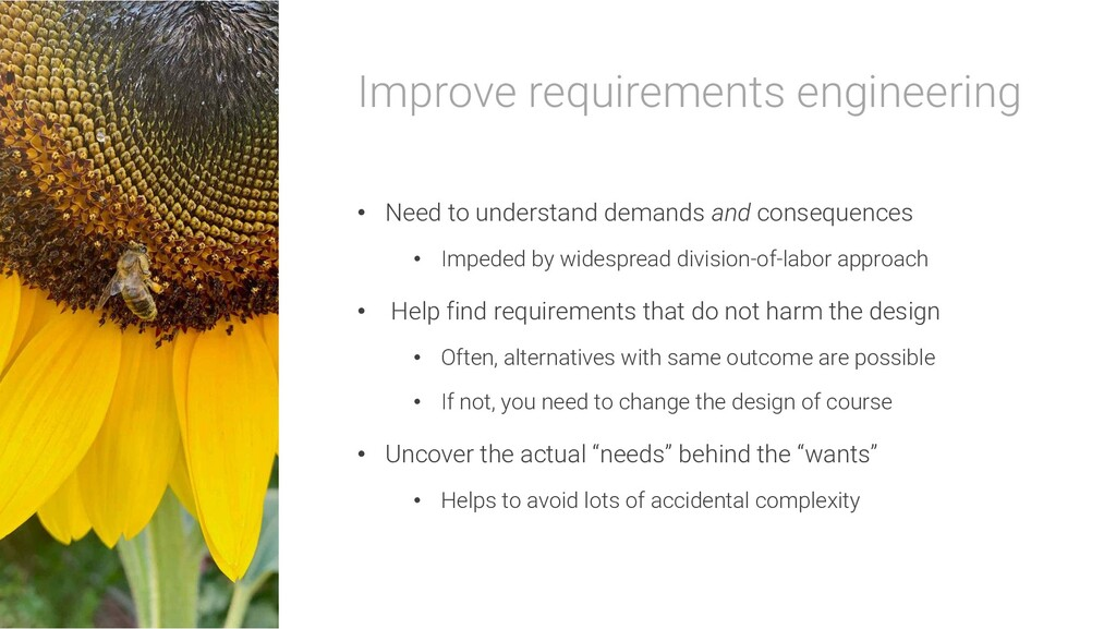 Improve requirements engineering • Need to unde...