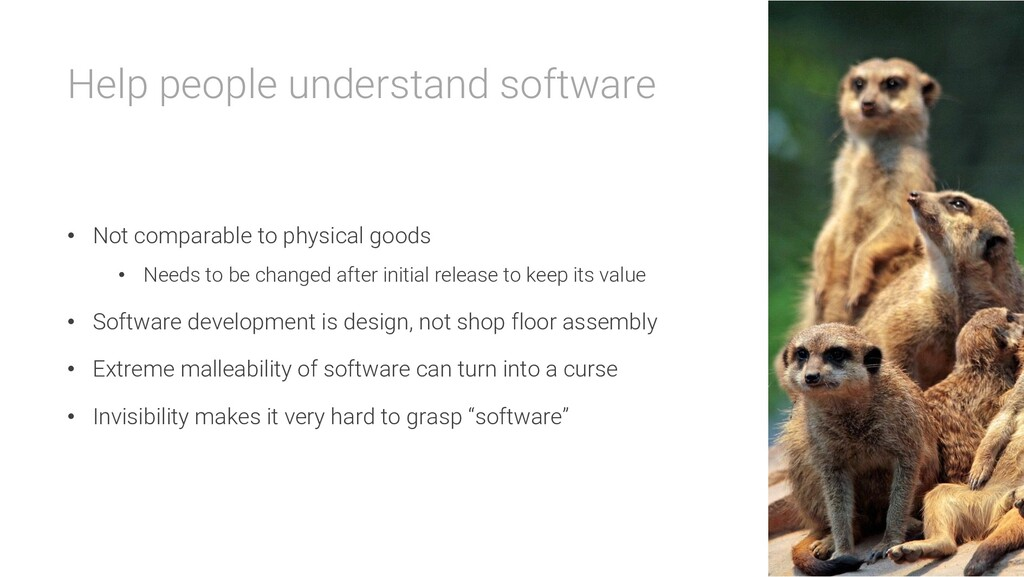 Help people understand software • Not comparabl...
