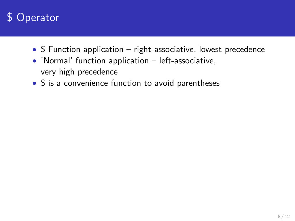 $ Operator • $ Function application – right-ass...