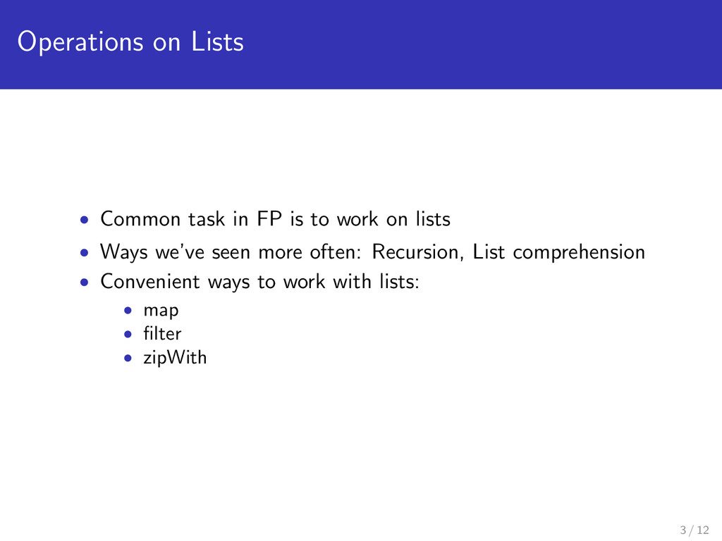 Operations on Lists • Common task in FP is to w...