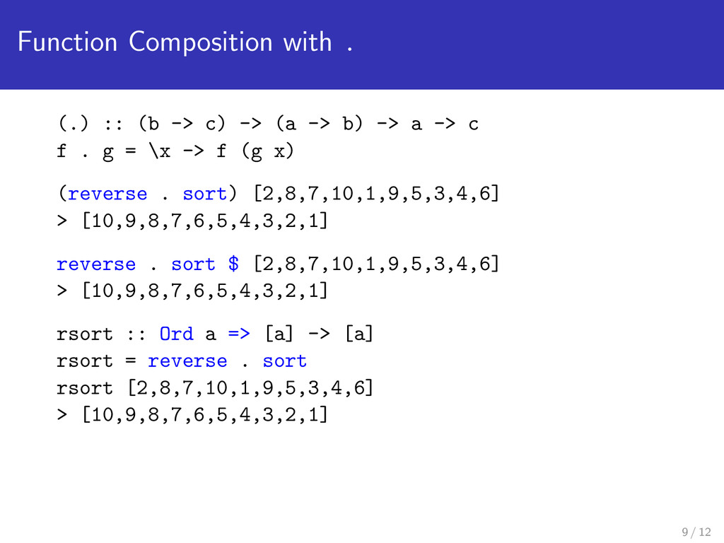 Function Composition with . (.) :: (b -> c) -> ...