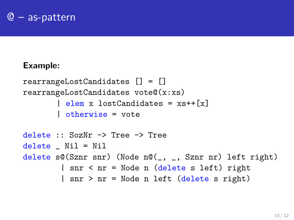 @ – as-pattern Example: rearrangeLostCandidates...
