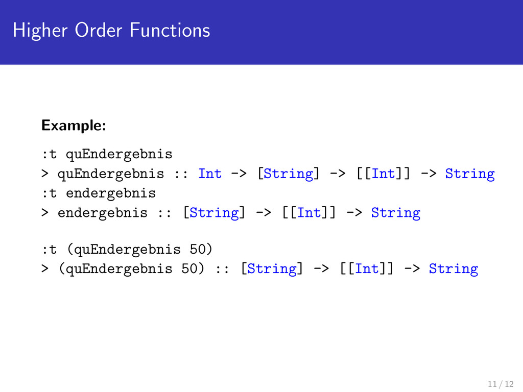 Higher Order Functions Example: :t quEndergebni...