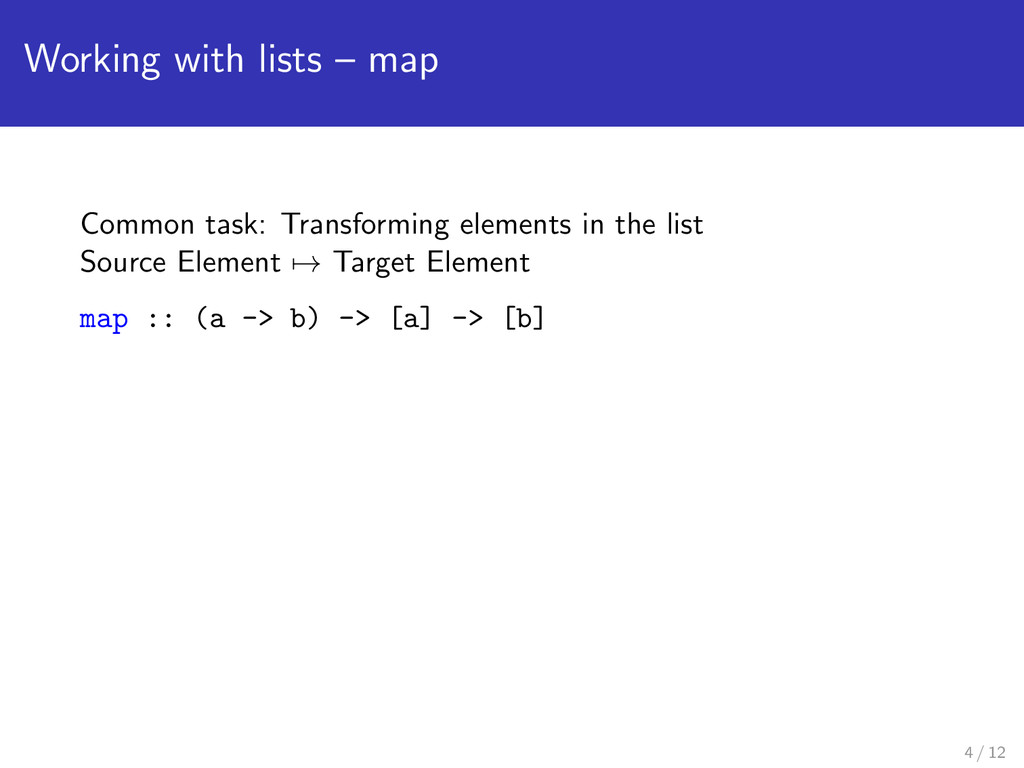 Working with lists – map Common task: Transform...