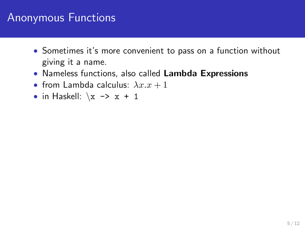 Anonymous Functions • Sometimes it's more conve...