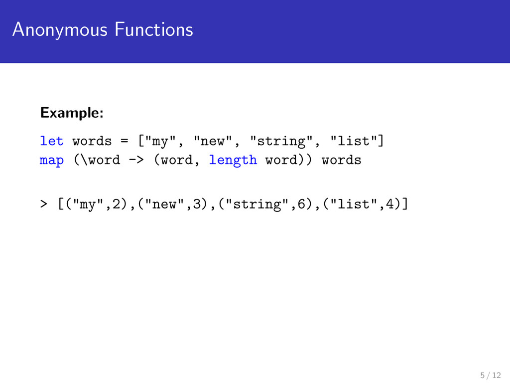 """Anonymous Functions Example: let words = [""""my"""",..."""