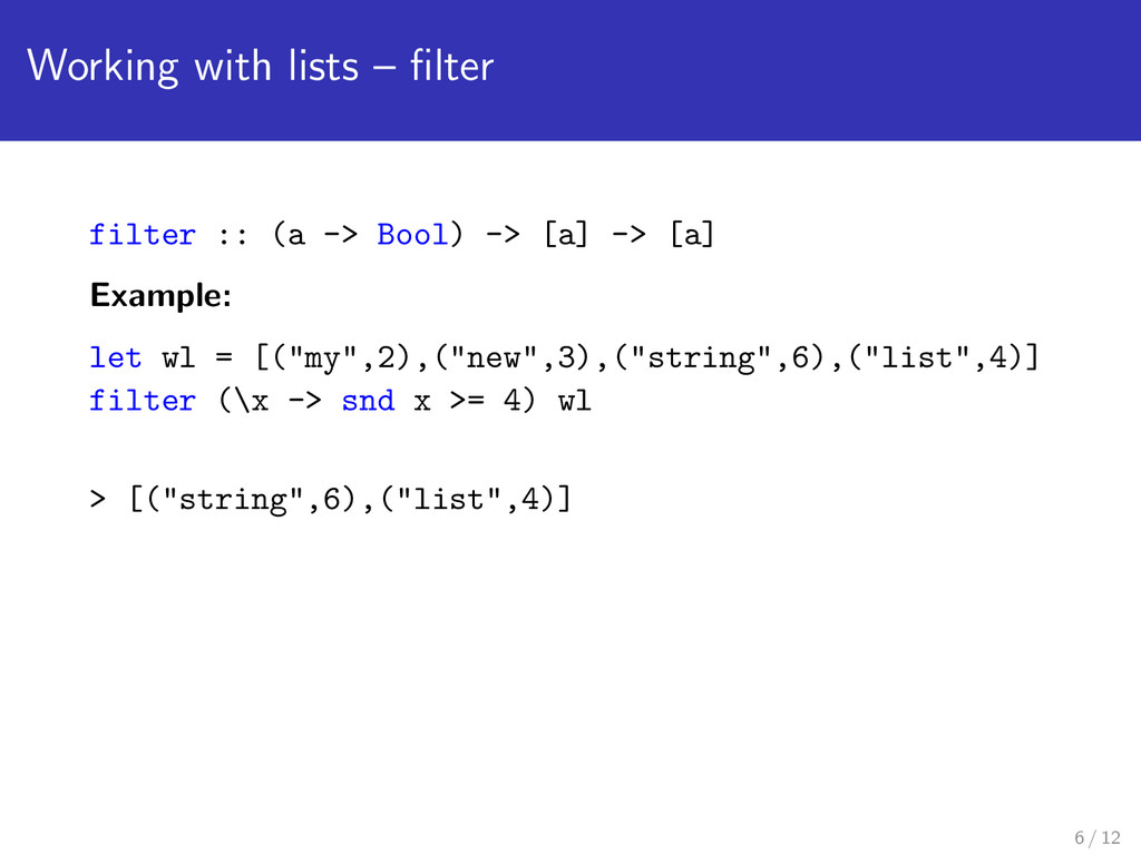 Working with lists – filter filter :: (a -> Bool...