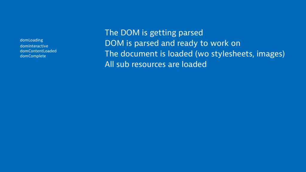 domLoading domInteractive domContentLoaded domC...