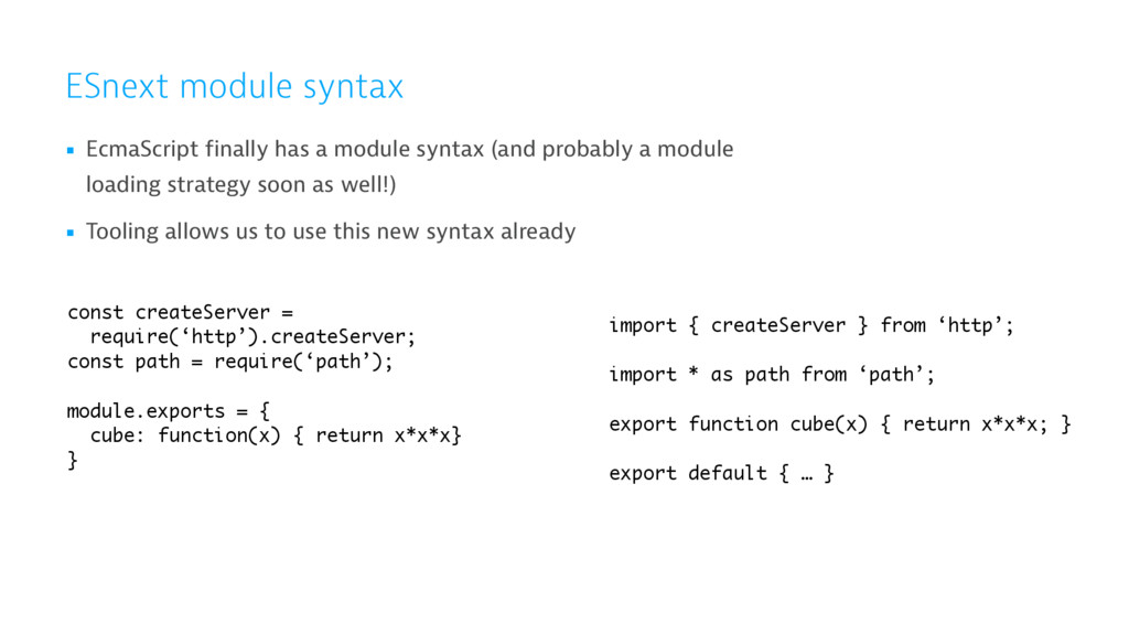 ESnext module syntax ▪ EcmaScript finally has a...