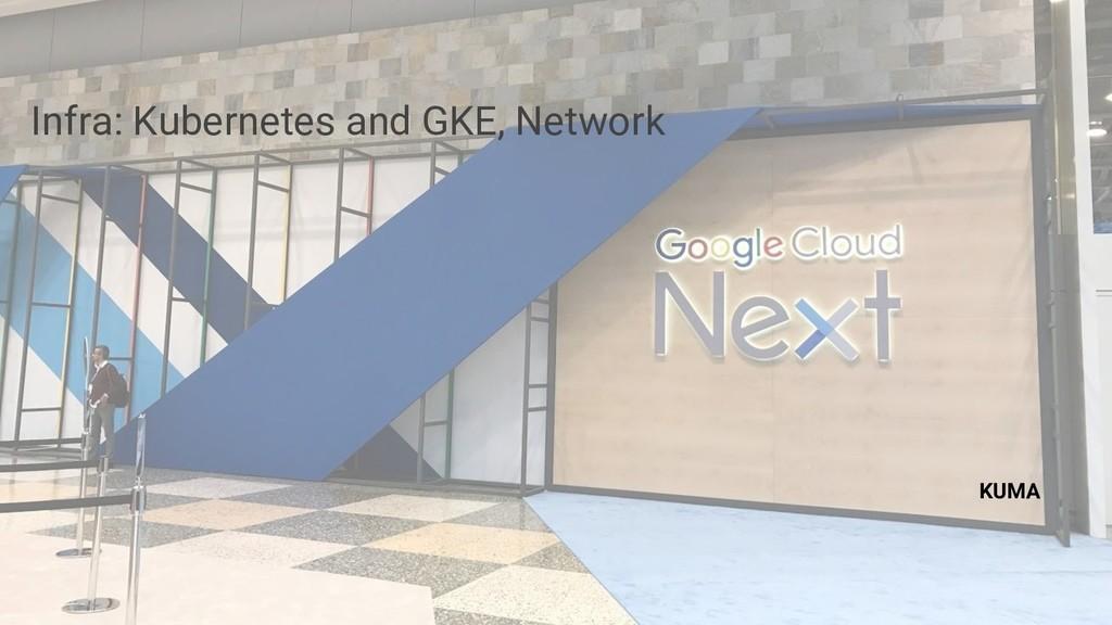 Infra: Kubernetes and GKE, Network KUMA