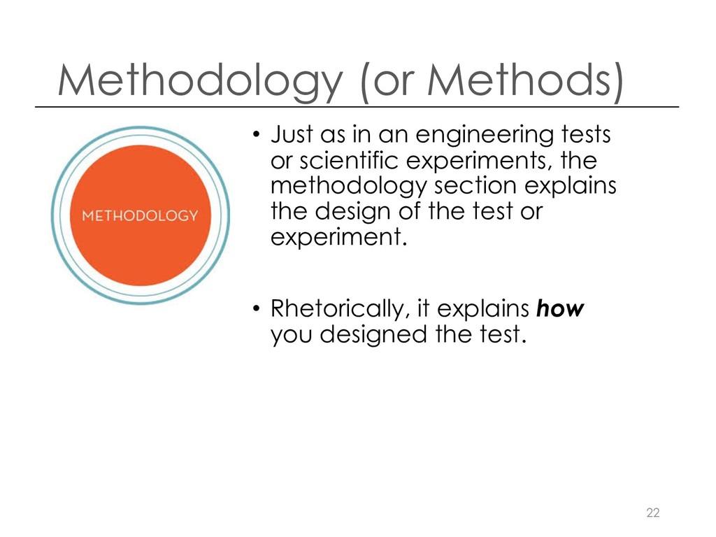 Methodology (or Methods) • Just as in an engine...