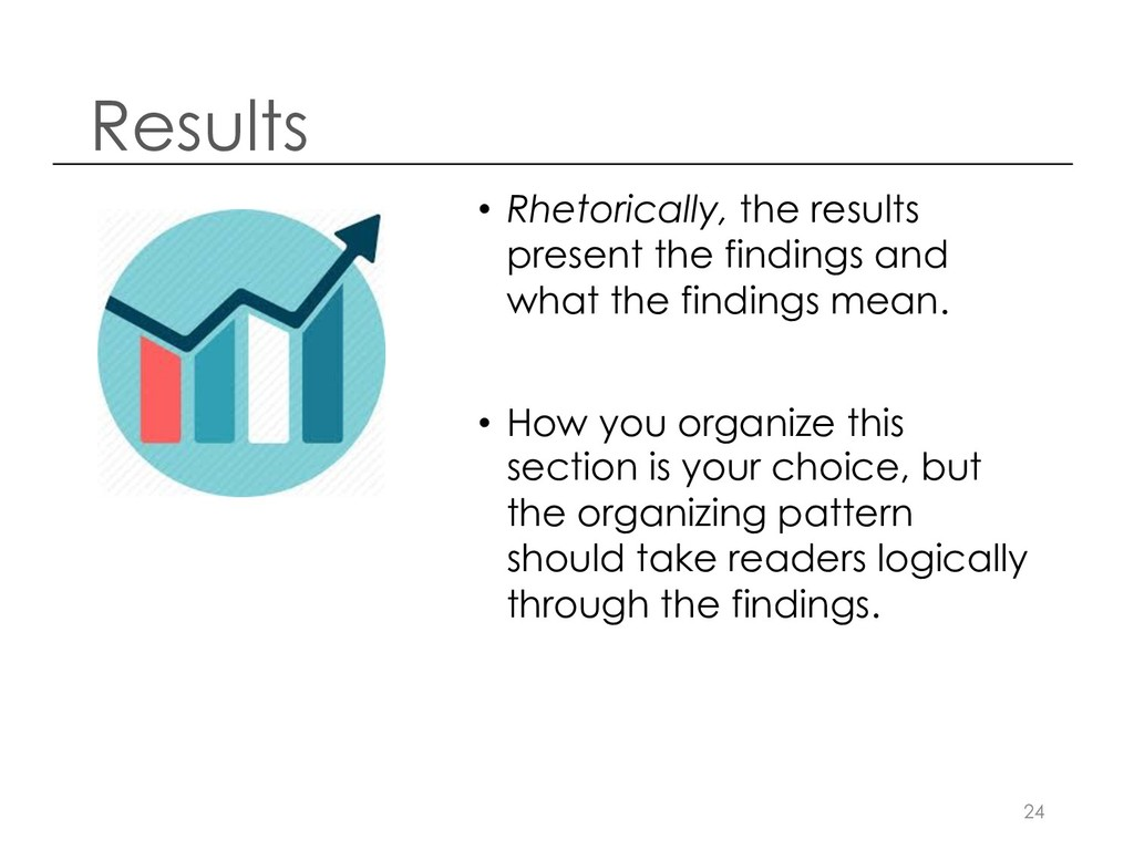 Results • Rhetorically, the results present the...