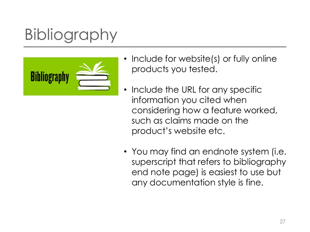 Bibliography • Include for website(s) or fully ...