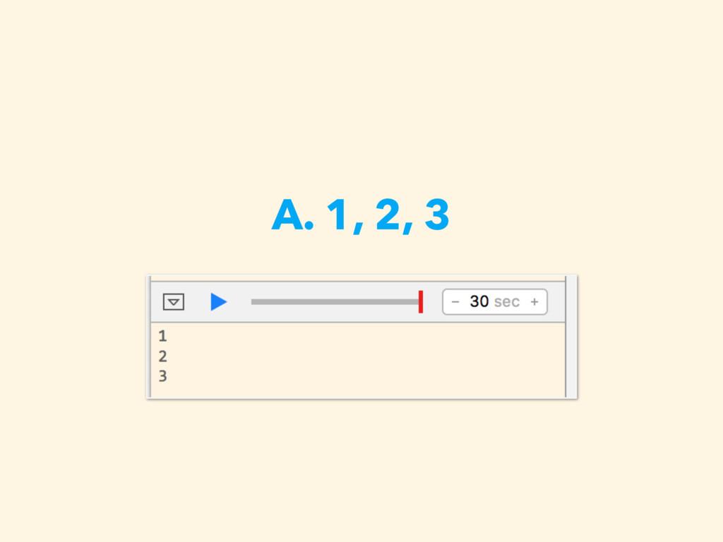 A. 1, 2, 3