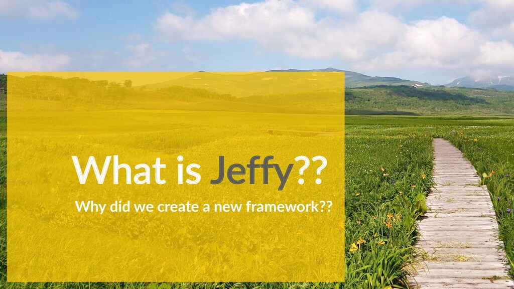 What is Jeffy?? Why did we create a new framewo...