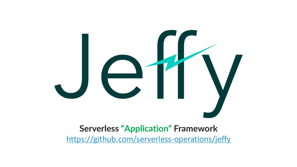 "Serverless ""Application"" Framework https://gith..."