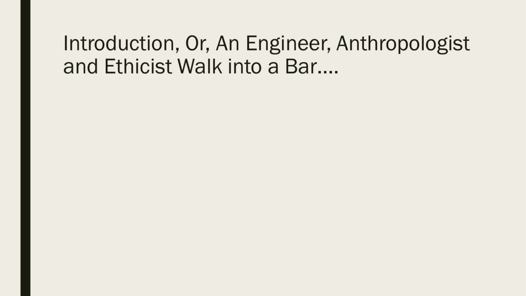 Introduction, Or, An Engineer, Anthropologist a...