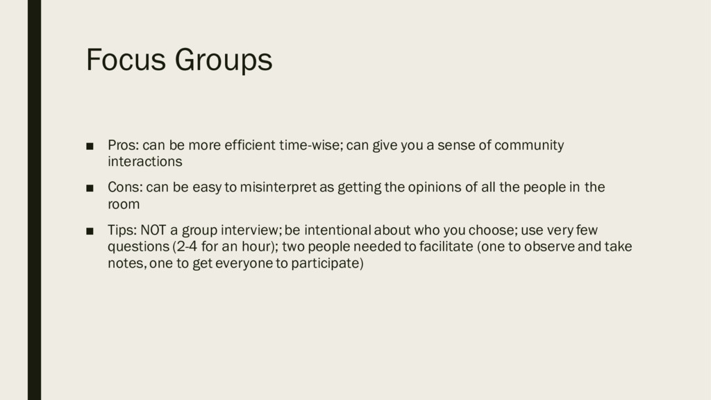 Focus Groups ■ Pros: can be more efficient time...