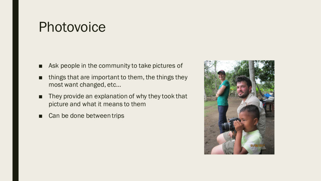 Photovoice ■ Ask people in the community to tak...